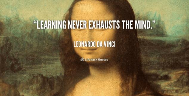 quote-Leonardo-da-Vinci-learning-never-exhausts-the-mind-104597